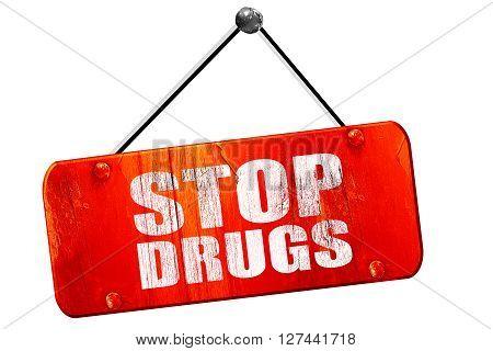 stop drugs, 3D rendering, red grunge vintage sign