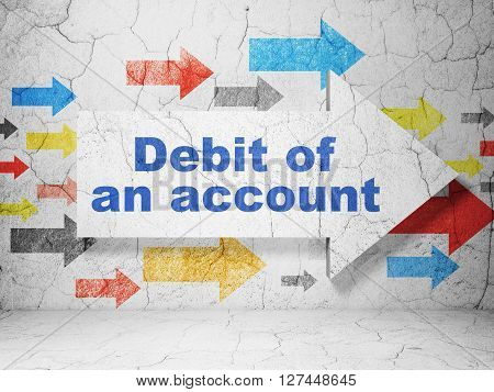 Money concept:  arrow with Debit of An account on grunge textured concrete wall background, 3D rendering