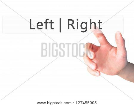 Left Right - Hand Pressing A Button On Blurred Background Concept On Visual Screen.