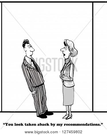 Business cartoon about being surprised by a recommendation from a coworker.
