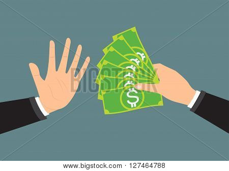 Businessman hand refusing the offered bribe for company corruption. Vector illustration business concept design.