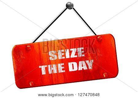 seize the day, 3D rendering, red grunge vintage sign