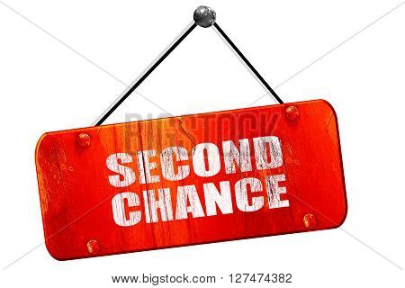 second chance, 3D rendering, red grunge vintage sign