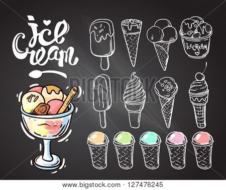 Beautiful hand drawn vector illustration ice cream. Different ice cream for your design. Ice crean on the chalkboard background