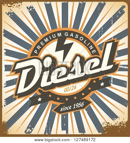 Vintage poster design with diesel fuel theme. Grunge vector layout on old rusty background. Gasoline motor oil ad design. Print template.