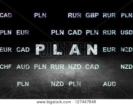 Business concept: Glowing text Plan in grunge dark room with Dirty Floor, black background with Currency