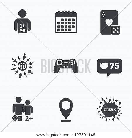 Calendar, like counter and go to web icons. Gamer icons. Board games players signs. Video game joystick symbol. Casino playing card. Location pointer.