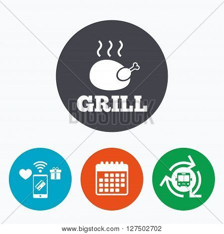 Roast chicken grill sign icon. Hen bird meat symbol. Mobile payments, calendar and wifi icons. Bus shuttle.
