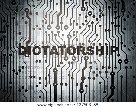 Politics concept: circuit board with  word Dictatorship, 3D rendering