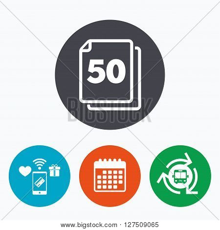 In pack 50 sheets sign icon. 50 papers symbol. Mobile payments, calendar and wifi icons. Bus shuttle.