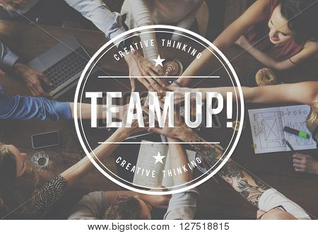 Team Up Teamwork Corporate Togetherness Team Building Concept