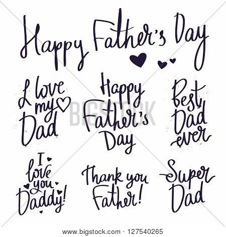Set inscriptions for Father's Day. Fashionable calligraphy. Excellent gift card. Wonderful print on a T-shirt. Elements for design. Labels Father's Day.