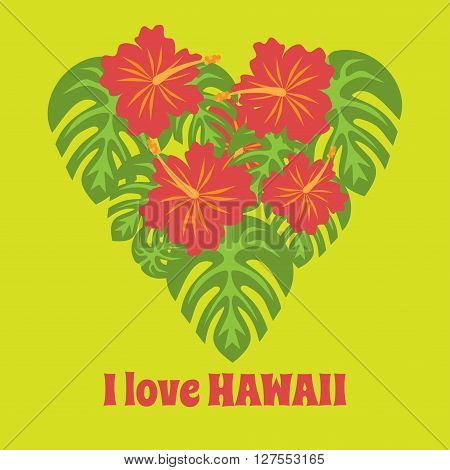 Set of tropical palm leaves and flowers hibiscus flower hawaii in heart shape, exotic summer flower background, with phrase I love Hawaii background