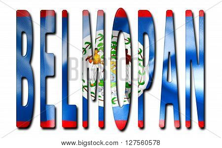 Belmopan word with a beveled Belize flag texture on an isolated white background with a clipping path with and without shadows