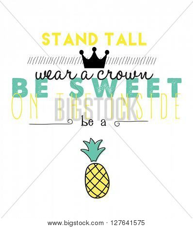 Beautiful summer design , of a quote about pineapples