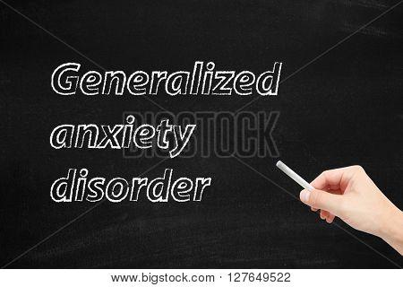 Generalized anxiety disorder written on a blackboard