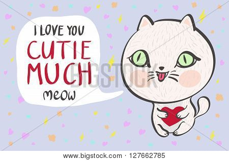 Vector Illustration Of A Cute White Cat With A Heart Is Saying I Love You Cutie Much. Cute Romantic
