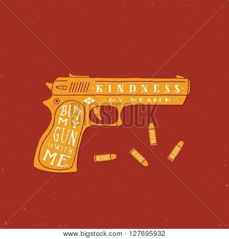 Kindness is My Weapon Abstract Retro Vector Card, Label or Logo Template. Gun and Bullets Silhouettes With Typographic Quote and Grunge Textures. Yellow on Red Background.