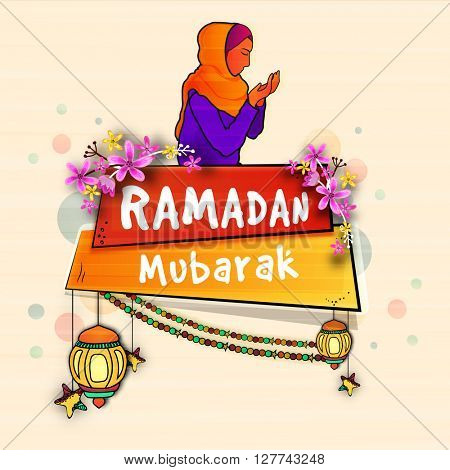 Religious praying Muslim Woman and stylish text Ramadan Mubarak on beautiful flowers and lamps decorated banners for Islamic Holy Month of Prayers celebration.