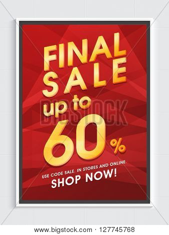 Final Sale Flyer, Sale Poster, Sale Banner, Upto 60% Discount, Vector illustration.