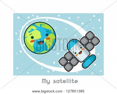 My satellite. Kawaii space funny card. Doodles with pretty facial expression. Illustration of cartoon earth and sputnik.