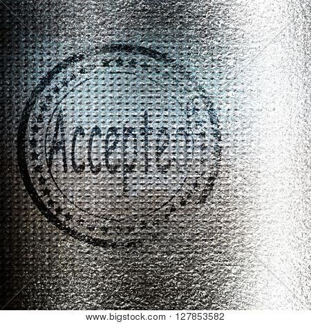 Accepted stamp on a grunge background