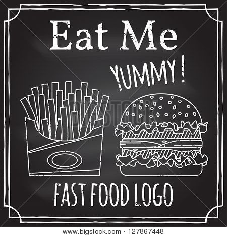 Eat me. Elements on the theme of the restaurant business.  Chalk drawing on a blackboard. Logo, branding,  logotype,  badge  with a  burger and fries in box.  Fast food symbol. Vector illustration.
