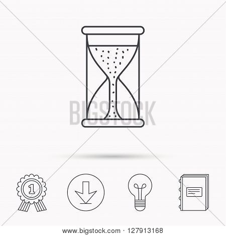 Hourglass icon. Sand time starting sign. Download arrow, lamp, learn book and award medal icons.