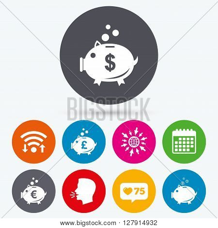 Wifi, like counter and calendar icons. Piggy bank icons. Dollar, Euro and Pound moneybox signs. Cash coin money symbols. Human talk, go to web.