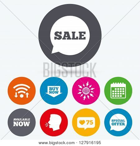 Wifi, like counter and calendar icons. Sale icons. Special offer speech bubbles symbols. Buy now arrow shopping signs. Available now. Human talk, go to web.