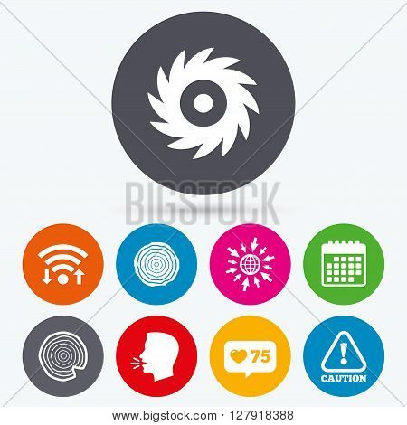 Wifi, like counter and calendar icons. Wood and saw circular wheel icons. Attention caution symbol. Sawmill or woodworking factory signs. Human talk, go to web.