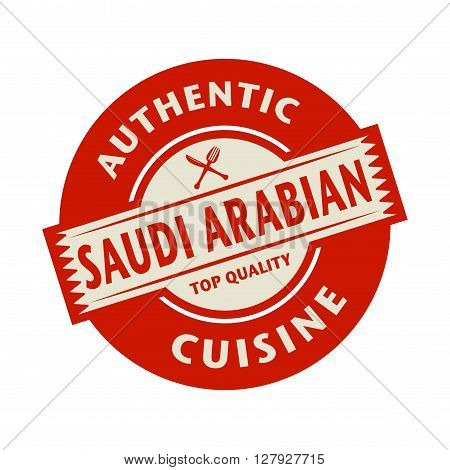 Abstract stamp or label with the text Authentic Saudi Arabian Cuisine written inside, vector illustration