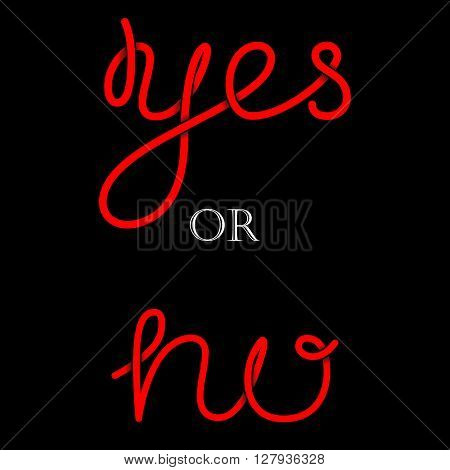 Yes or No hand-lettering calligraphy. Premium Handmade vector Lettering. Red letters with shadows on black background. Vector illustration for T-Shirt, post card, packaging, web, ads.