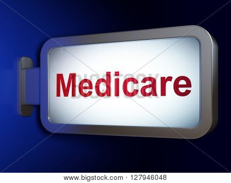 Health concept: Medicare on advertising billboard background, 3D rendering
