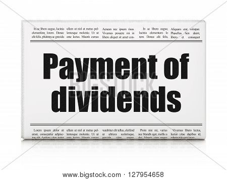 Money concept: newspaper headline Payment Of Dividends on White background, 3D rendering