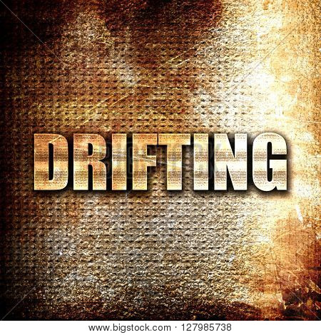 drifting sign background