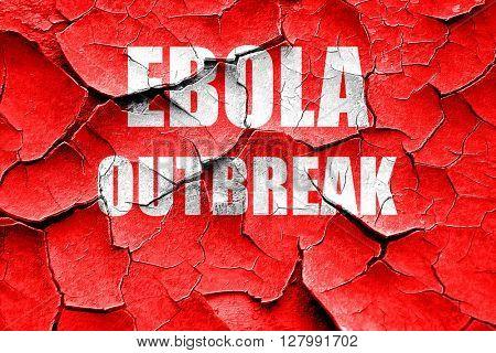 Grunge cracked Ebola outbreak concept background