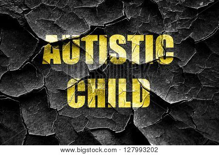 Grunge cracked Autistic child sign
