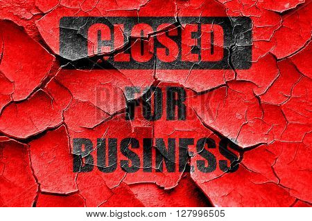 Grunge cracked Closed for business