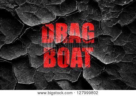 Grunge cracked drag boat sign
