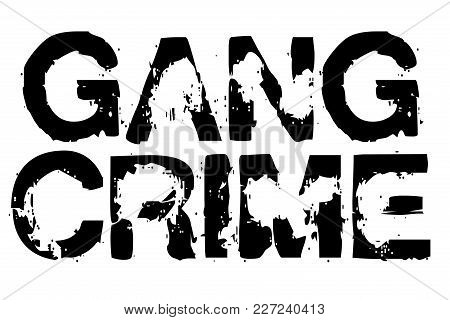 Gang Crime Stamp Typographic Sign