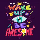 Wake Up And Be Awesome. Good Morning Concept. Hipster Print. Vector poster