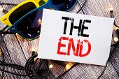 Writing Text Showing The End. Business Concept For End Finish Close Written On Old Wood Wooden Backg poster