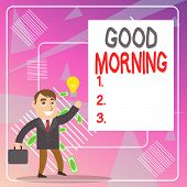 Word Writing Text Good Morning. Business Concept For Expressing Good Wishes On Meeting Or Parting Du poster