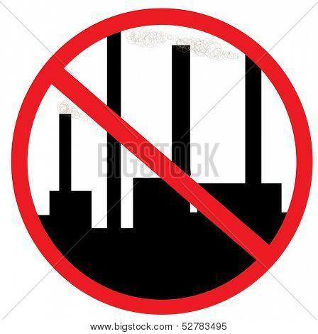 Conceptual prohibition signs: No hazardous industries! Vector illustration.