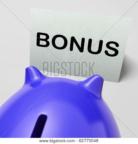 Bonus Piggy Bank Shows Incentive Extra Or Premium