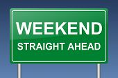 image of weekdays  - weekend ahead traffic sign - JPG