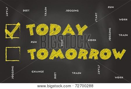 Today Not Tomorrow Conceptual Imag