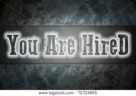 You Are Hired Concept