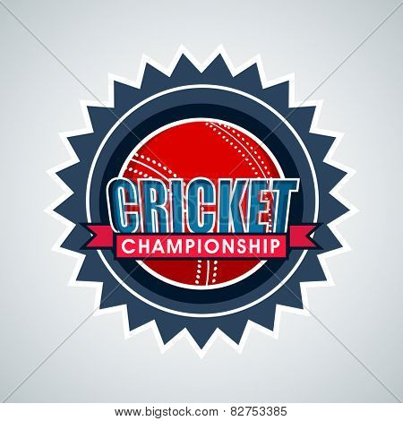 Badge, sticker or label with red ball for Cricket Championship concept on shiny sky blue background.